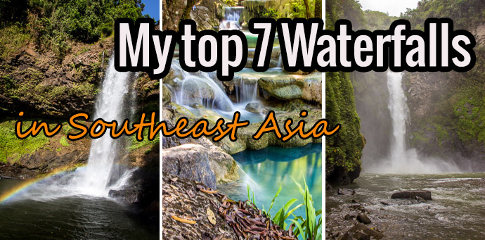 My top 7 waterfalls in Southeast Asia
