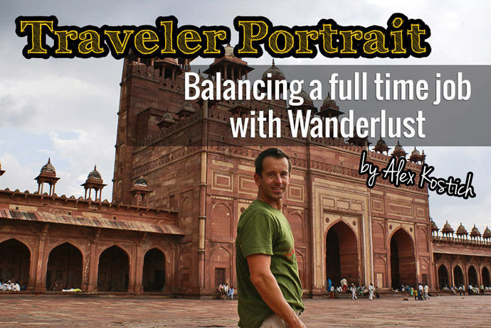 Guest Post Alex. Balancing a full time job with Wanderlust
